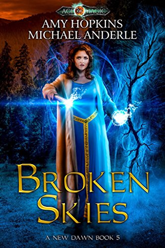 Broken Skies: Age Of Magic - A Kurtherian Gambit Series (A New Dawn Book 5) cover