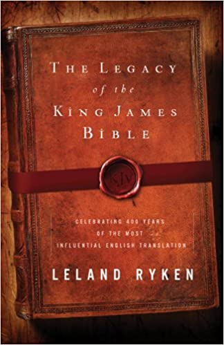 The Legacy of the King James Bible: Celebrating 400 Years of the