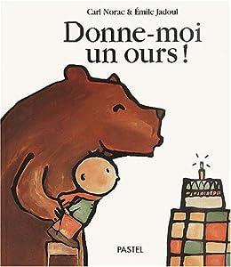 """Afficher """"Donne-moi un ours !"""""""