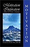 Motivation and Inspiration : How to Move Mountains, Dawdy, Gwynne, 0974234214