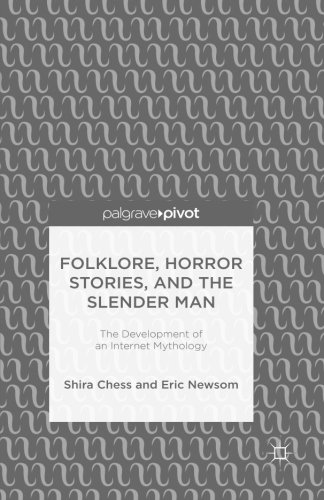 Folklore, Horror Stories, and the Slender Man: The Development of an Internet Mythology