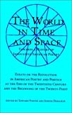img - for The World in Time and Space: Towards a History of Innovative American Poetry in Our Time book / textbook / text book