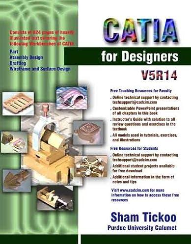 amazon com catia for designers v5r14 9781932709087 sham tickoo rh amazon com Prof Sham Tickoo Autodesk Inventor