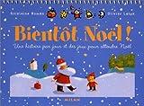 Bientot Noël ! Une histoire par jour et des jeux pour attendre Noël (+ 1 jeu de loto et 1 planche de motifs prédécoupés)