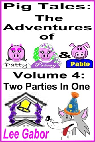 Pig Tales: Volume 4 - Two Parties in One (Pig Tales: The