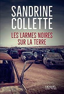 Les larmes noires sur la terre : roman, Collette, Sandrine