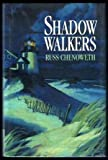 Shadow Walkers, Russ Chenoweth, 0684194473