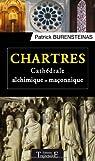 Chartres - Cathédrale alchimique et maçonnique par Burensteinas