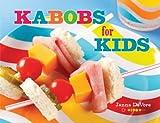 Kabobs for Kids, Janna DeVore, 1423605578