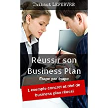 Réussir son business plan: étape par étape (French Edition)