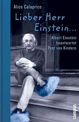 Lieber Herr Einstein...: Albert Einstein beantwortet Post von Kindern