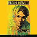 Breathing Underwater Audiobook by Alex Flinn Narrated by Jon Cryer