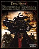 Dark Heresy RPG: The Inquisitor's Handbook (Warhammer 40000 Roleplay: Dark Heresy)