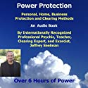 Power Protection: Learn Psychic Protection, Home, Business Protection and Clearing Audiobook by Jeffrey Seelman Narrated by Jeffrey Seelman