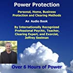 Power Protection : Learn Psychic Protection, Home, Business Protection and Clearing | Jeffrey Seelman