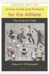 Amino Acids and Proteins for the Athlete: The Anabolic Edge (Nutrition in Exercise & Sport) Kindle Edition