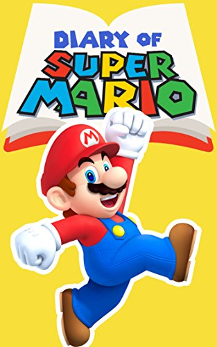 Diary of Super Mario – Book 4: Bowser's Castle (Nintendo Collection Series) (Bowsers Kids)