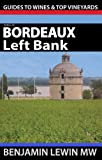 img - for Wines of Bordeaux: Left Bank: Volume 1A (Intelligent Guides to Wines and Top Vineyards) book / textbook / text book