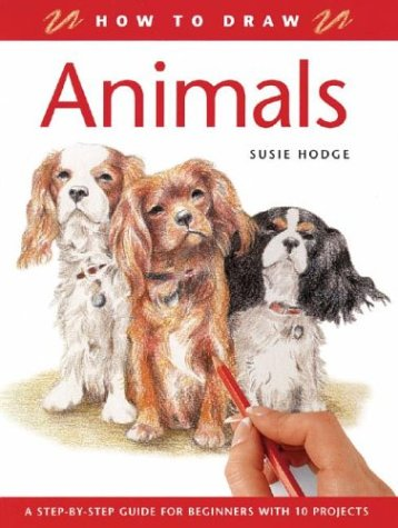 How to Draw Animals: A Step-By-Step Guide for Beginners with 10 Projects