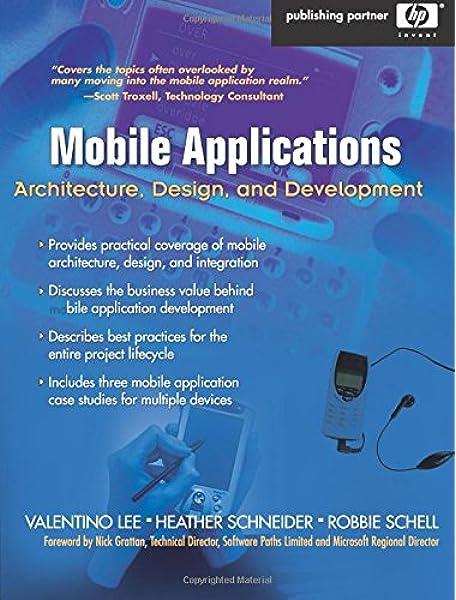 Amazon Com Mobile Applications Architecture Design And Development Architecture Design And Development 0076092025634 Lee Valentino Schneider Heather Schell Robbie Books
