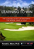 img - for Learning to Win: The Coaches Guide For Mastering The Mental Game Of Golf book / textbook / text book