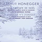 Honegger: A Christmas Cantata, Symphony No.3 'Liturgique'