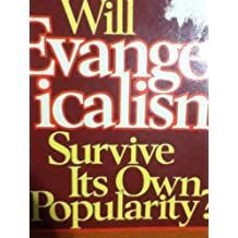 Will Evangelicalism Survive Its Own Popularity?