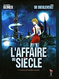 L'Affaire du Siècle, Tome 1 : Château de vampire à vendre par Jean-Jacques Beineix