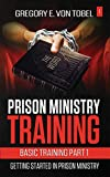 Prison Ministry Training Basic Training Part 1:: Getting Started in Prison Ministry