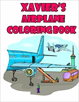 amazoncom xaviers airplane coloring book high quality personalized coloring book 9781511564151 adycat publishing books - Personalized Coloring Book