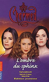 Charmed, tome 16 : L'ombre du sphinx par Jablonski