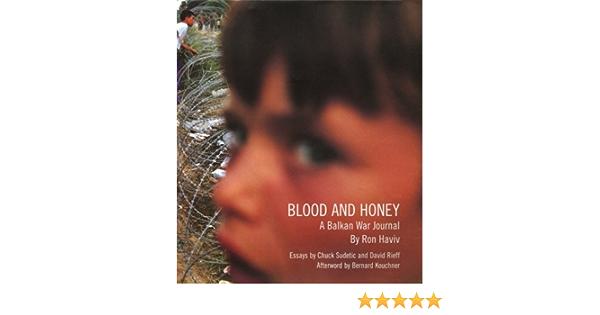Blood and Honey: A Balkan War Journal: Amazon.es: Haviv, Ron ...