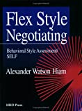 Flex Style Negotiating : Self Assessment, Hiam, Alexander, 087425390X