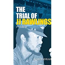 The Trial of J.J. Rawlings: Echoes of the 31st December Revolution