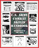 U. S. Army Combat Skills Handbook, Department of the Army Staff, 1592283837