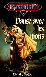 Danse avec les morts par Christie Golden