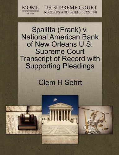 Spalitta (Frank) v. National American Bank of New Orleans U.S. Supreme Court Transcript of Record with Supporting Pleadings