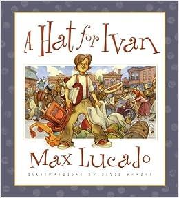 HAT FOR IVAN A PB (Lucado, Max)