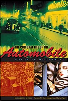 Book The Cultural Life of the Automobile: Roads to Modernity (Llilas Translations from Latin America Series)