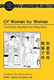 Of Woman by Woman: Two Erotic Novellas from Ming China- Translated with an Introduction by R.W.L. Guisso and Lenny Hu (Asian Thought and Culture)