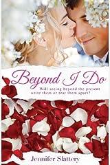 Beyond I Do by Jennifer Slattery (2014-08-04) Paperback