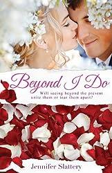 Beyond I Do by Jennifer Slattery (2014-08-04)