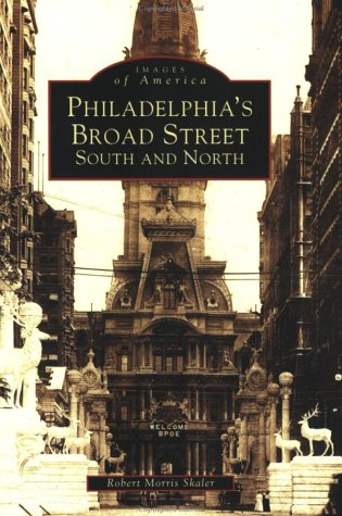 Philadelphia's  Broad  Street:  South  and  North   (PA)  (Images of - Square Penn