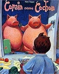 Copain comme cochon par Mark Teague