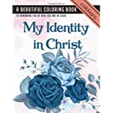 My Identity In Christ: A Beautiful Coloring Book to Reminding You Of Who You Are In Jesus   Bible Quotes Coloring Book…