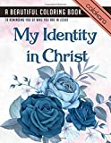 My Identity In Christ: A Beautiful Coloring Book to Reminding You Of Who You Are In Jesus | Bible Quotes Coloring Book