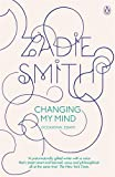 Front cover for the book Changing My Mind: Occasional Essays by Zadie Smith