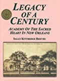 Legacy of a Century, Sally K. Reeves, 0961862807