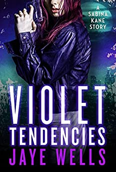 Violet Tendencies (Sabina Kane series) by [Wells, Jaye]