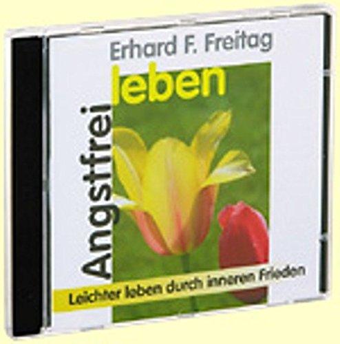 Angstfrei leben. CD (AV): Leichter leben durch inneren Frieden